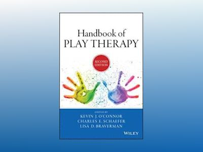 Handbook of Play Therapy, 2nd Edition av Kevin J. O'Connor
