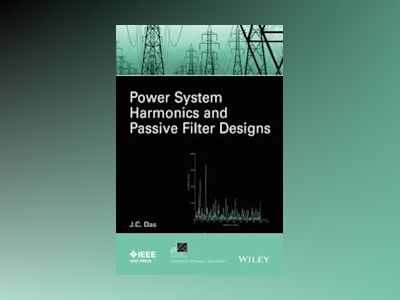 Power System Harmonics and Passive Filter Design av J. C. Das