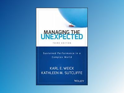 Managing the Unexpected: Sustained Performance in a Complex World, 3rd Edit av Karl E. Weick