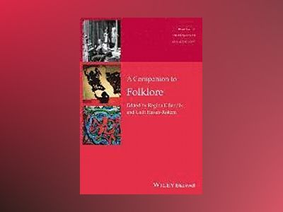 A Companion to Folklore av Regina F. Bendix