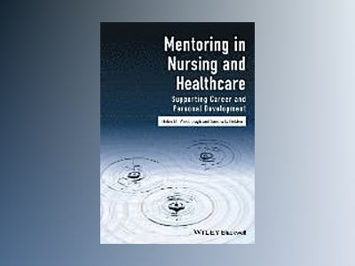 Mentoring in Nursing and Healthcare: Supporting career and personal develop av Helen Woolnough