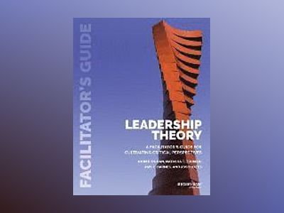 Leadership Theory: Facilitator's Guide av John P. Dugan