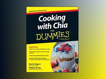 Cooking with Chia For Dummies av Barrie Rogers