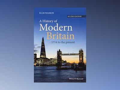 A History of Modern Britain: 1714 to the Present, 2nd Edition av Ellis Wasson