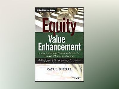 Equity Value Enhancement: A Tool to Leverage Human and Financial Capital Wh av Carl L. Sheeler
