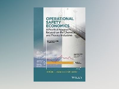 Operational Safety Economics: A practical approach focused on the Chemical av Genserik L. L. Reniers