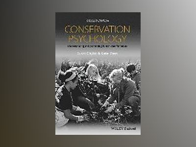 Conservation Psychology: Understanding and Promoting Human Care for Nature, av Susan Clayton