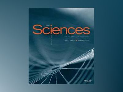 The Sciences: An Integrated Approach, 8th Edition av James Trefil