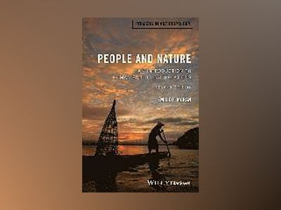 People and Nature: An Introduction to Human Ecological Relations, 2nd Editi av Emilio F. Moran