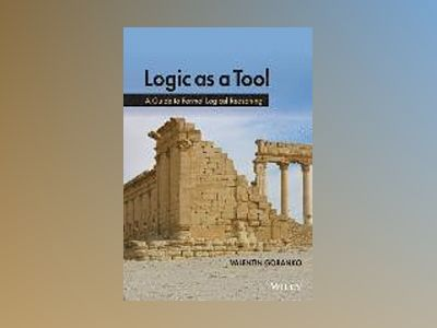 Logic as a Tool: A Concise Guide to Logical Reasoning av Valentin Goranko
