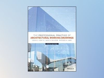 The Professional Practice of Architectural Working Drawings, 5th Edition av Osamu A. Wakita