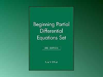 Beginning Partial Differential Equations Set, 3rd Edition av Peter V. O'Neil