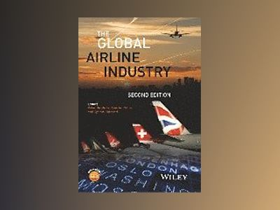 The Global Airline Industry, Second Edition av Peter Belobaba