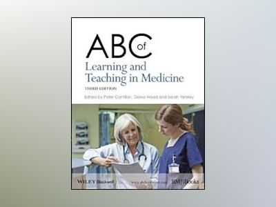ABC of Learning and Teaching in Medicine, 3rd Edition av Peter Cantillon