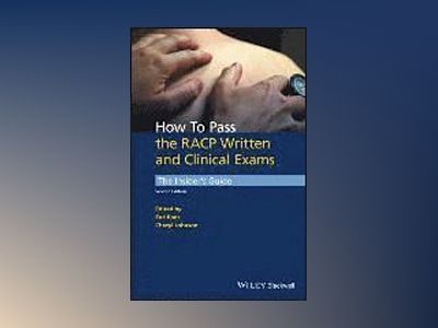 How to Pass the RACP Written and Clinical Exams: The Insider's Guide av Zoò Raos