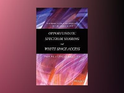 Opportunistic Spectrum Sharing and White Space Access av Oliver Holland
