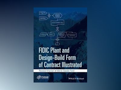 FIDIC Plant and Design-Build Form of Contract Illustrated av Raveed Khanlari