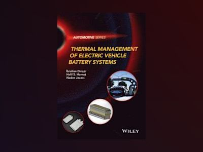 Thermal Management of Electric Vehicle Battery Systems av Ibrahim Dincer