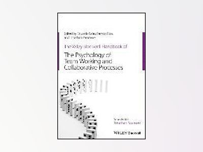 The Wiley-Blackwell Handbook of the Psychology of Team Working and Collabor av Eduardo Salas
