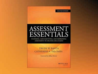 Assessment Essentials: Planning, Implementing, and Improving Assessment in av Trudy W. Banta