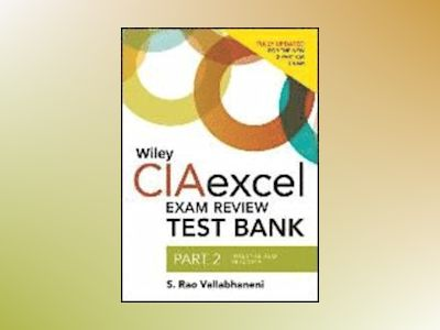 Wiley CIA Exam Review 2014 Test Bank : Part 2, Internal Audit Practice av S. Rao Vallabhaneni