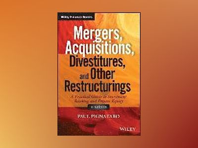 Mergers, Acquisitions, Divestitures, and Other Restructurings, + Website av Paul Pignataro