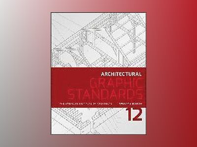 Architectural Graphic Standards, 12th Edition av American Institute of Architects