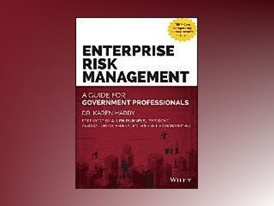 Enterprise Risk Management: A Guide for Government Professionals av Karen Hardy