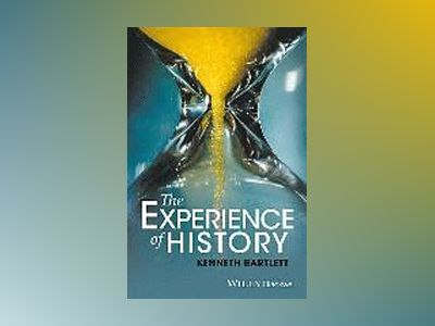 The Experience of History: An Introduction to History av Kenneth Bartlett