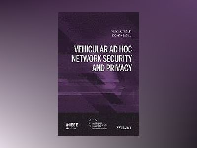 Vehicular Ad Hoc Network Security and Privacy av Xiaodong Lin