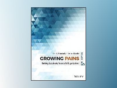 Growing Pains: Transitioning from an Entrepreneurship to a Professionally M av Eric G. Flamholtz