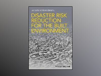 Disaster Risk Reduction for the Built Environment av Lee Bosher