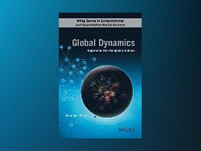 Global Dynamics: Approaches from Complexity Science av Alan Wilson