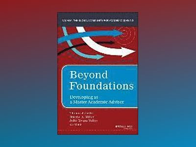 Beyond Foundations: Developing as a Master Academic Advisor av Thomas J. Grites