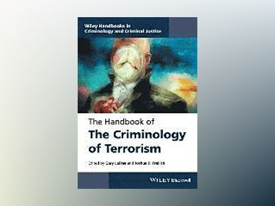The Wiley Handbook to the Criminology of Terrorism av Gary LaFree