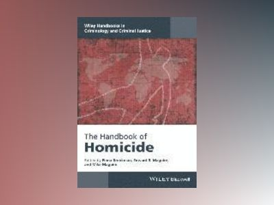 The Handbook of Homicide av Fiona Brookman