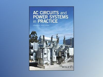 An Introduction to the Analysis of AC Circuits and Power Systems av Graeme Vertigan