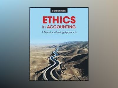 Ethics in Accounting: A Decision-Making Approach av Gordon Klein