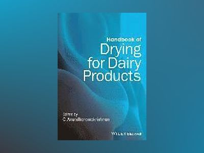 Handbook of Drying for Dairy Products av C. Anandharamakrishnan