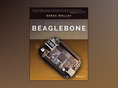 Exploring BeagleBone: Tools and Techniques for Building with Embedded Linux av Derek Molloy