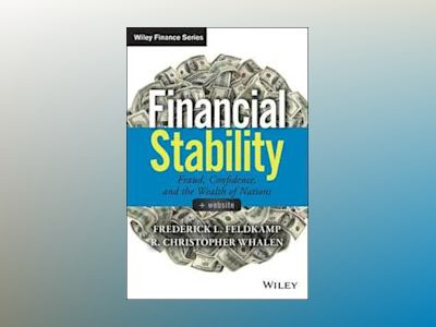 Financial Stability: Fraud, Confidence and the Wealth of Nations, + Website av Frederick Feldkamp