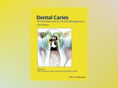 Dental Caries: The Disease and its Clinical Management, 3rd Edition av Ole Fejerskov