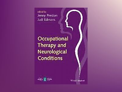 Occupational Therapy and Neurological Conditions av Judi Edmans