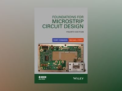 Foundations for Microstrip Circuit Design, 4th Edition av Terry Edwards