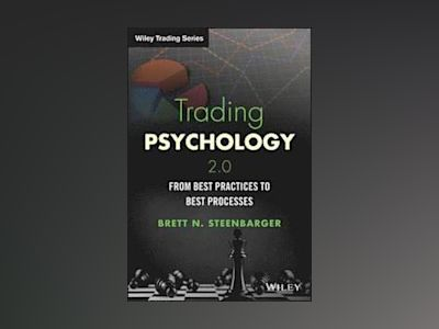 Trading Psychology 2.0: From Best Practices to Best Processes av Brett N Steenbarger