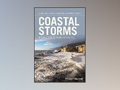 Coastal Storms: Processes and Impacts av Paolo Ciavola