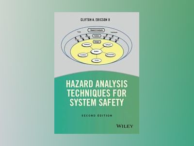 Hazard Analysis Techniques for System Safety, 2nd Edition av Clifton A. Ericson