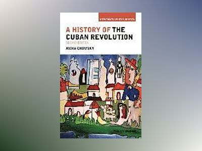A History of the Cuban Revolution av Aviva Chomsky