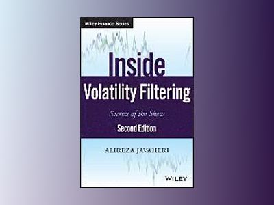 Inside Volatility Filtering: The Secrets of Skewness, 2nd Edition av Alireza Javaheri