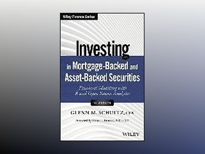 Investing in Mortgage and Asset Backed Securities: Financial Modeling with av Glenn M. Schultz